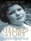 Helen&#39;s Story (eBook): A Routine Vaccination Ruined My Daughter&#39;s Life Forever. This Is the Inspiring Story of How I Took On the Government... and Won